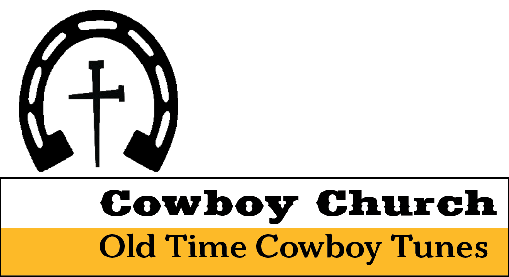 Old Time Cowboy Tunes and Cowboy Church