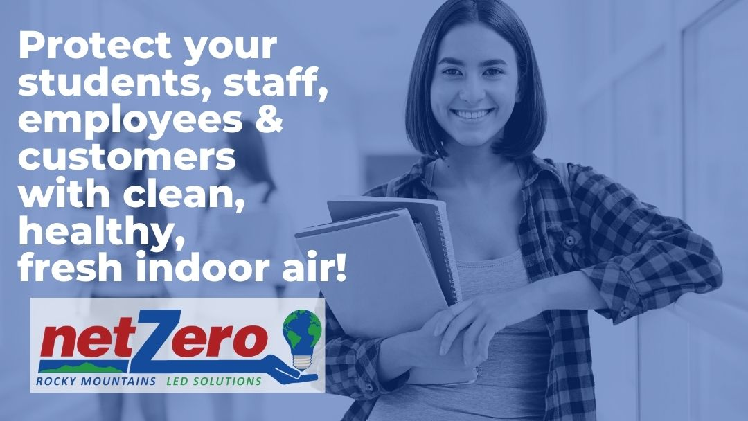 Indoor Air Quality- Keep Your Customers, Employees & Students As Safe As Possible and Business or School Open!